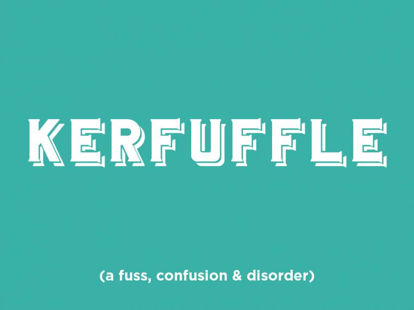 a right kerfuffle
