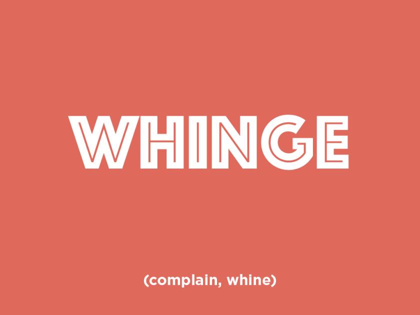 whinge