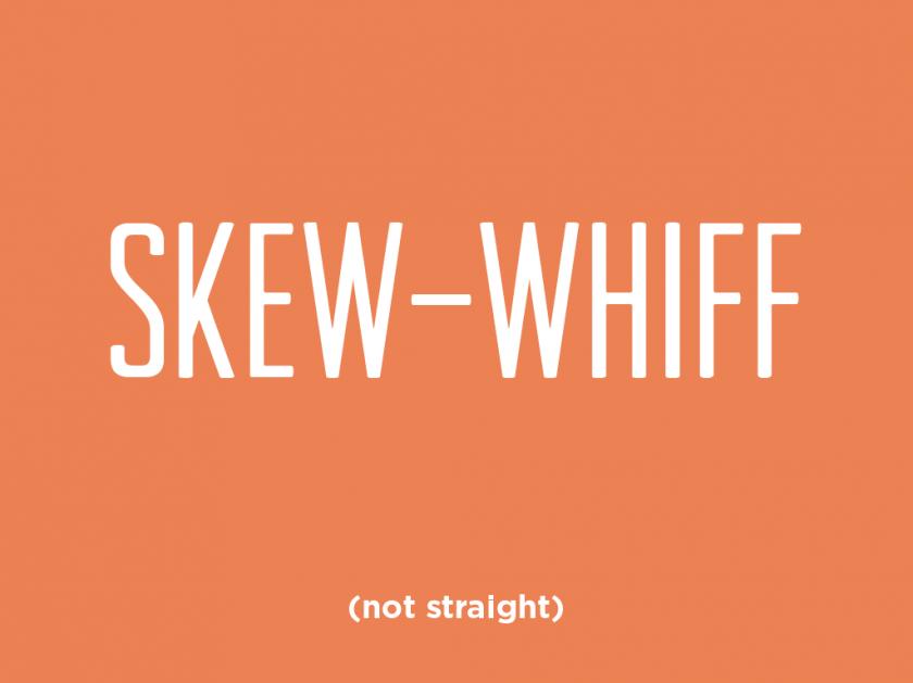 skew whiff